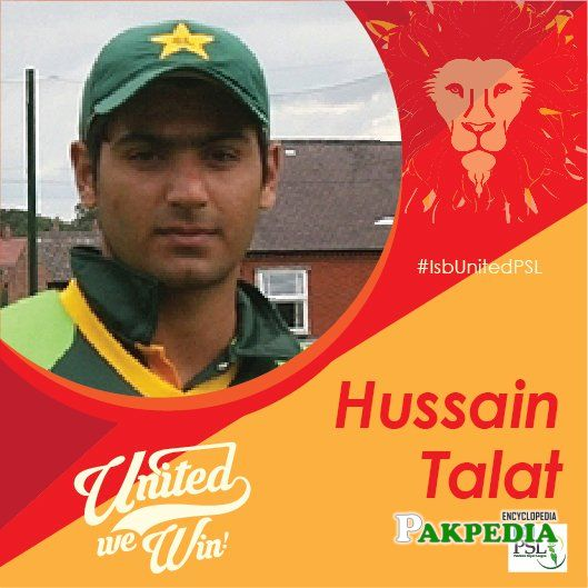 Hussain Talat played For Islamabad United in PSL 3